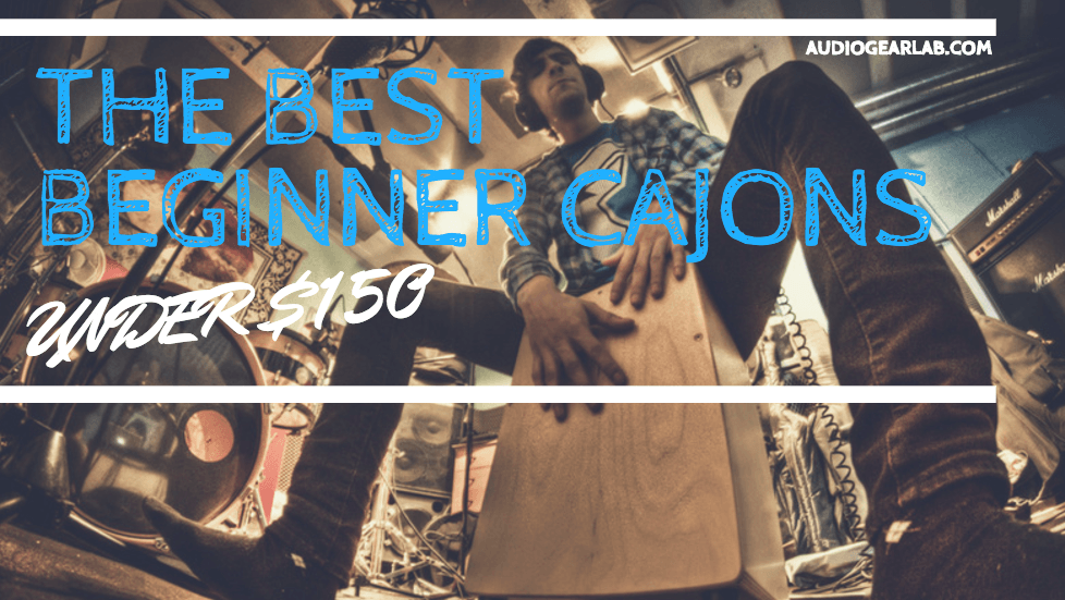 The Best Beginner Cajons