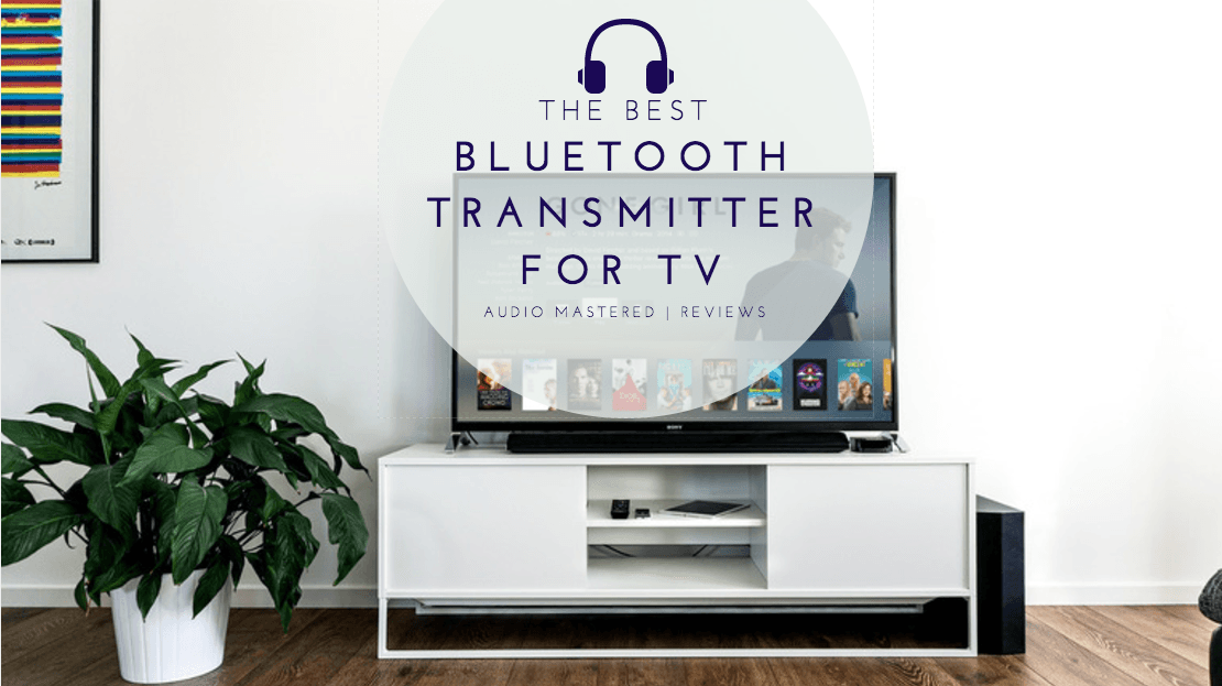 The Best Bluetooth Transmitter For TV