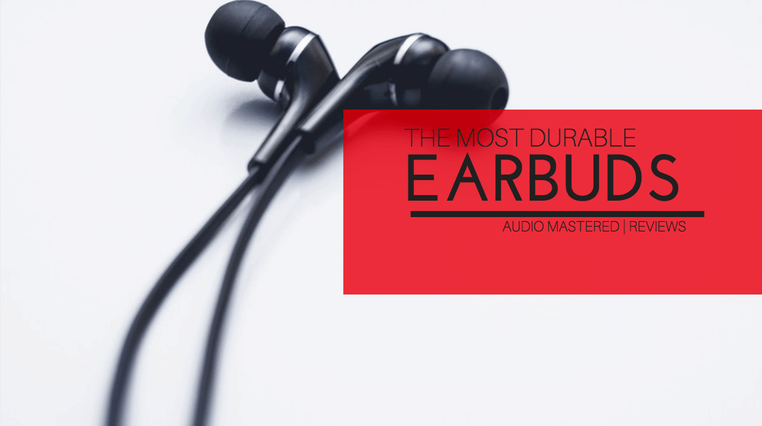 The Best Durable Earbuds