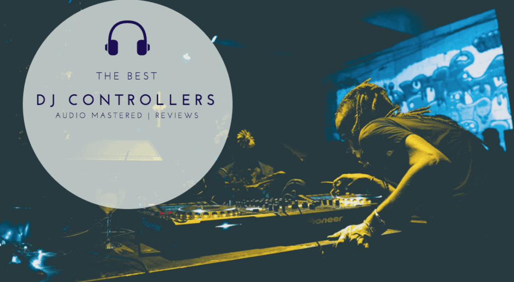 The Best DJ Controllers