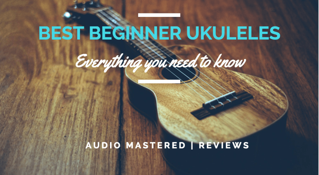 The Best Ukuleles For Beginners