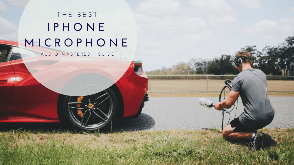 The Best Microphone for Iphones
