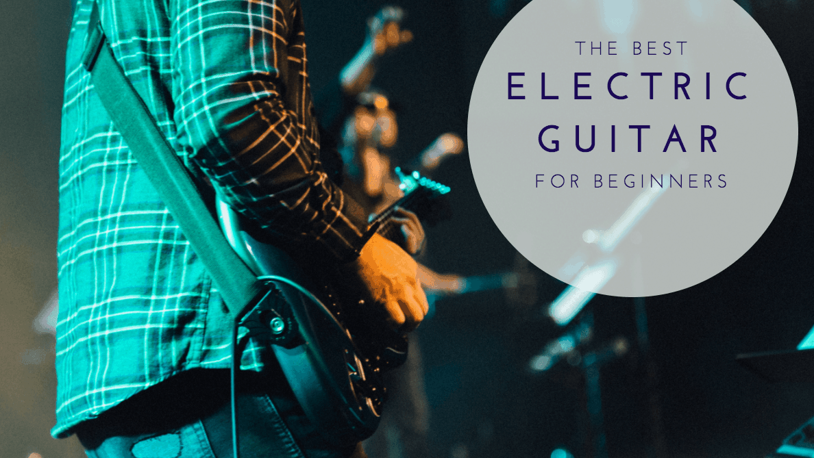 The Best Electric Guitar For Beginners