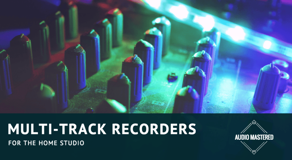 The Best Multi-Track Recorders