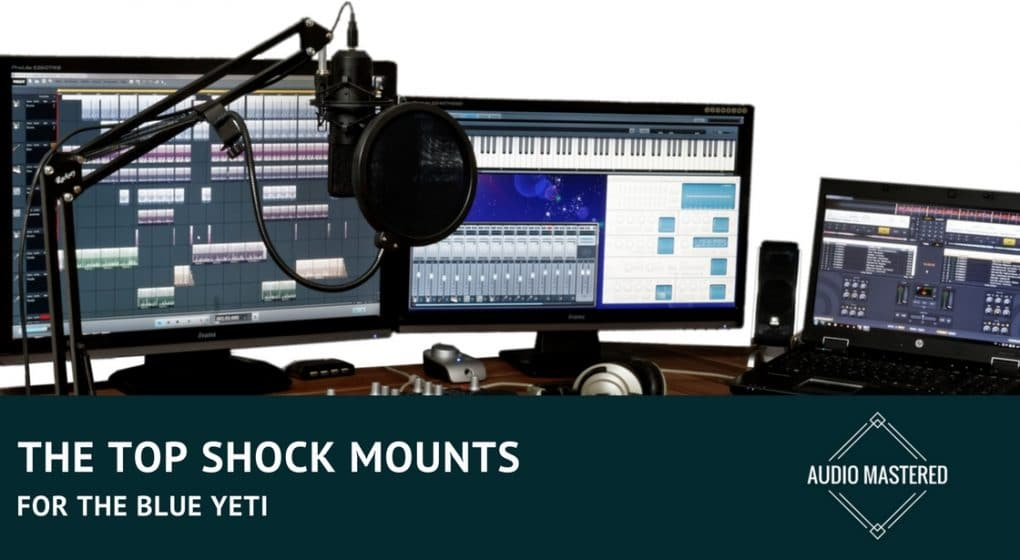 Best shock mount for Blue Yeti