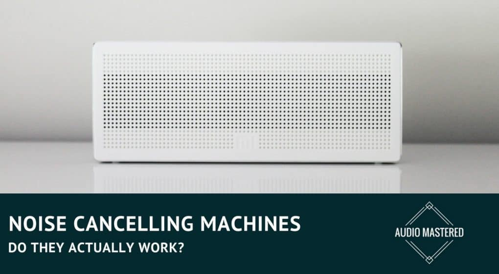 Noise Cancelling Machines