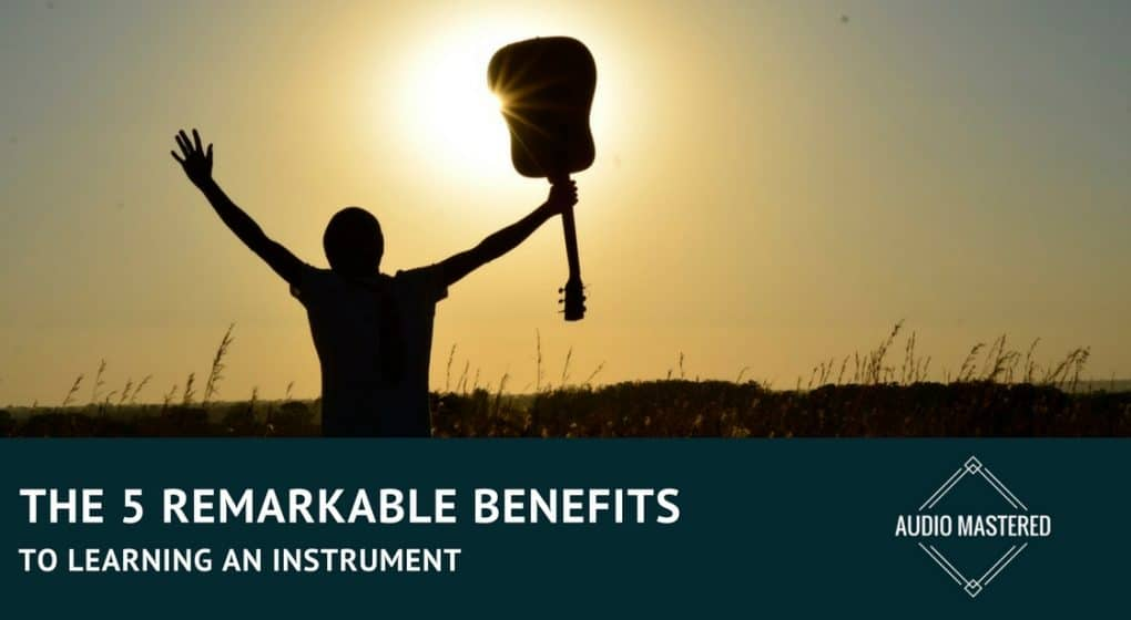 The 5 Remarkable Benefits To Learning An Instrument