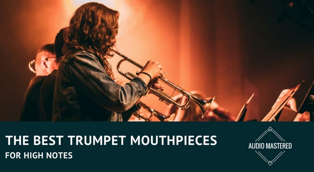 The Best Trumpet Mouthpieces for high notes