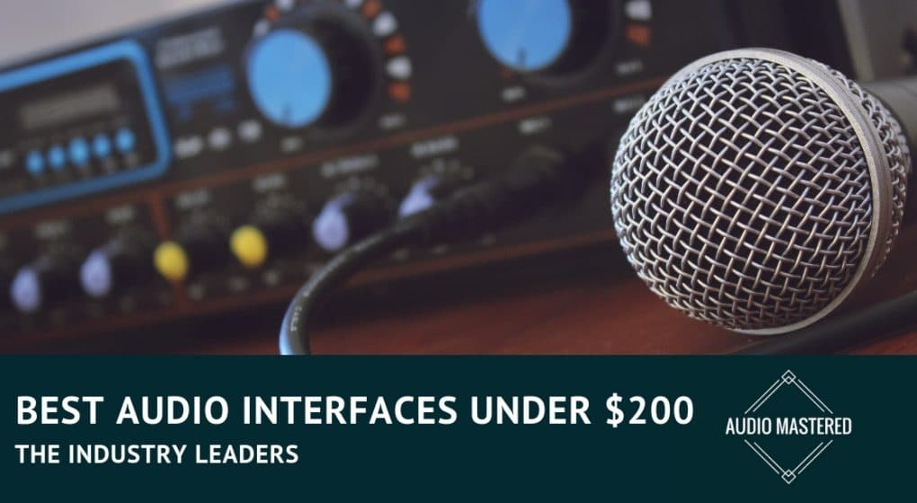 Audio Interfaces Under $200