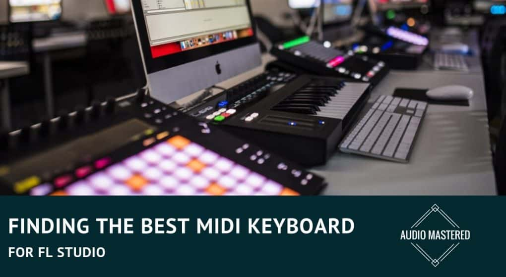 Mindblowing! The Best MIDI Keyboard For FL Studio (2019) - Audio